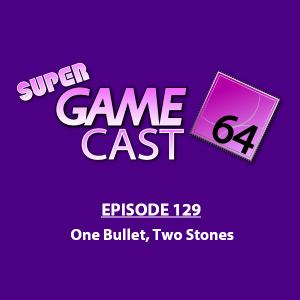 Super Gamecast 64 Episode 129 Cover Art