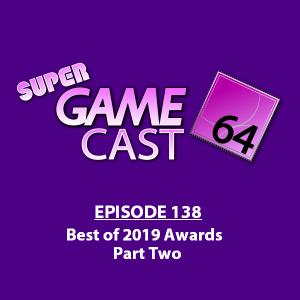 Super Gamecast 64 Episode 138